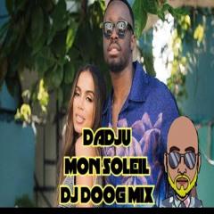 MON SOLEIL TROPICAL MIX  DADJU DJ DOOG MIX