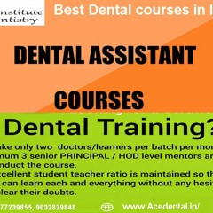 Learn Best Dental courses and Internship in India