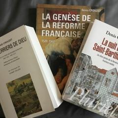 Chemins d'histoire- Un historien du XVIe siècle au travail, avec D. Crouzet, 12.07.21