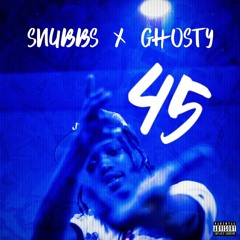 45 (Snubbs x Ghosty)