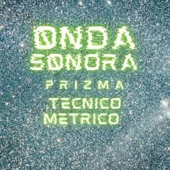 PRIZMA ONDA SONORA ¨PROD BY TECNICO METRICO