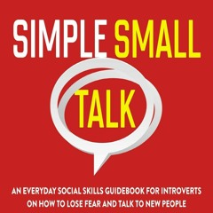 PDF Free Simple Small Talk: An Everyday Social Skills Guidebook for