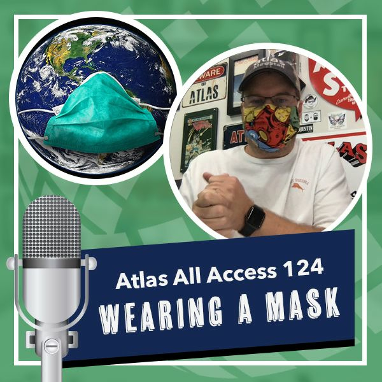 Wear a mask, help fight Covid-19, stop coronavirus - Atlas All Access 124