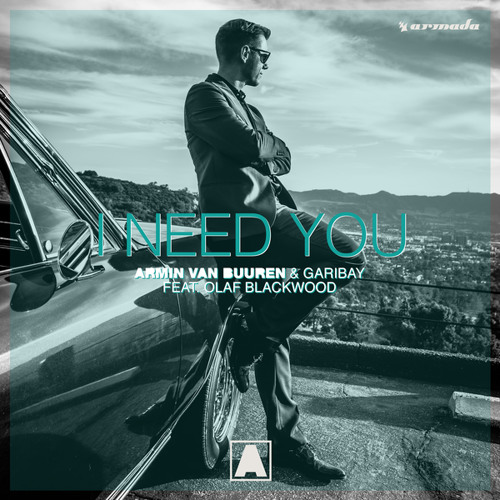 Armin van Buuren & Garibay - I Need You (feat. Olaf Blackwood)