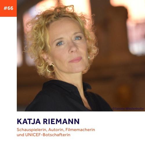 #66 - Katja Riemann über ihr humanitäres Engagement, präzise Sprache und ihre Superkraft