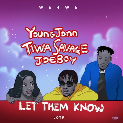 Young Jonn, Tiwa Savage & Joeboy - Let Them Know