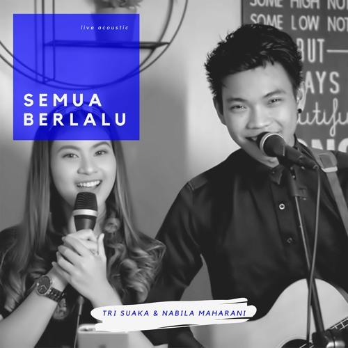 Tri Suaka & Nabila Maharani - Semua Berlalu (Live Akustik)