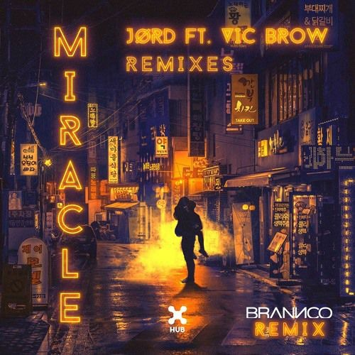 Jord feat. Vic Brow - Miracle (Brannco Remix)