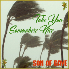 Take You Somewhere Nice