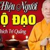 Phật Tử Hãy Từ Bỏ Ngay 5 Thứ Dục Lạc - Khiến Con Người NGỘ ĐẠO U Mê Này ...HT Thích Trí Quảng