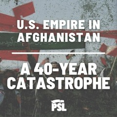 The U.S. empire in Afghanistan: a 40-year catastrophe