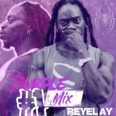 Reyel  Ay - Purple Mix by Dj Spidey   Reyel SK 💷   MegaMix Hit