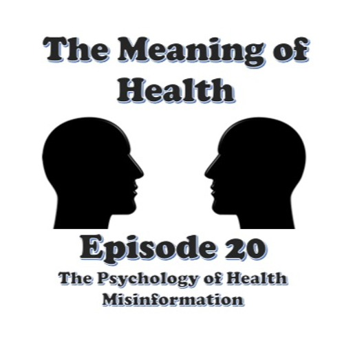 Episode 20 - The Psychology of Health Misinformation