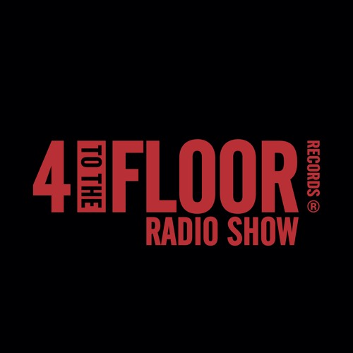4 To The Floor Radio Show Ep 9 presented by Seamus Haji