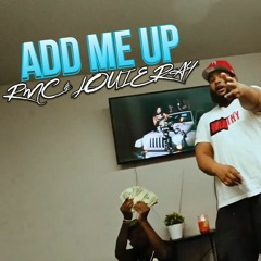 RMC Mike x Louie Ray - Add Me Up