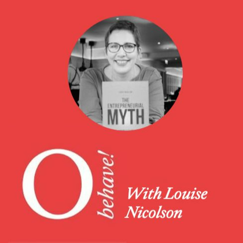 #31 - Louise Nicolson & The Entrepreneurial Myth
