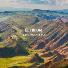 Lefblom - Days Podcast 012