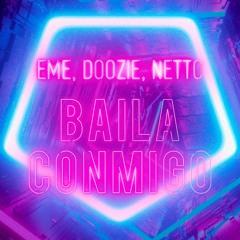 Baila Conmigo (EME, DOOZIE, NETTO Rework)