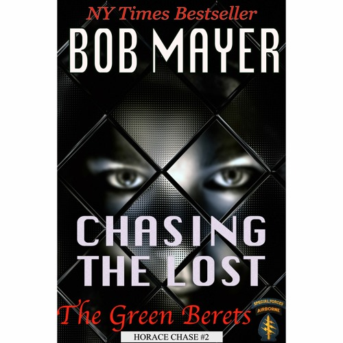 Chasing the Lost (The Green Berets: A Horace Chase Novel)