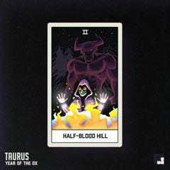 Taurus // Half-Blood Hill