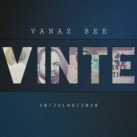 Vanaz Bee - Vinte (Prod. Vanaz Bee)