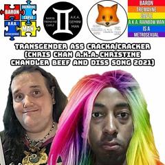 Baron Tremayne Caple: Transgender Ass Cracka (Chris Chan/Christine Chandler Beef/Diss Song 2021)