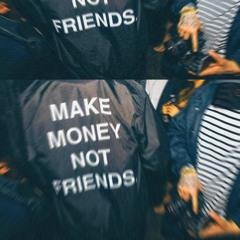 MAKEMONEYNOTFRIEND$