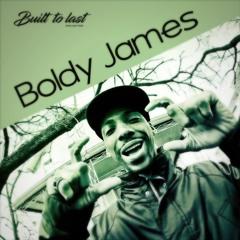 BOLDY JAMES - Built To Last MIX