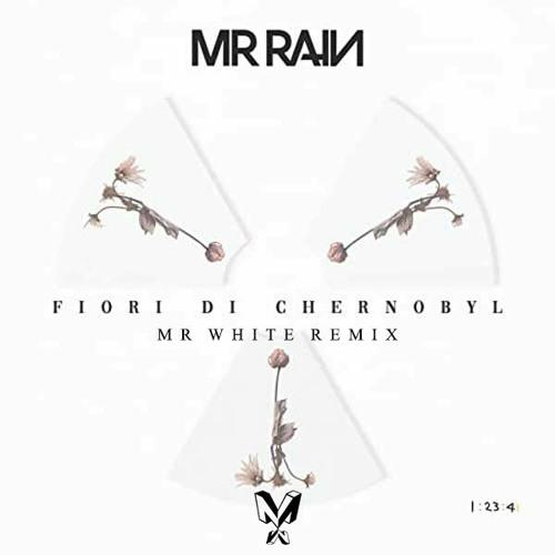 Fiori Di Chernobyl(MrWhite Remix)