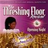 The Threshing Floor Revival: Opening Night, Part 9