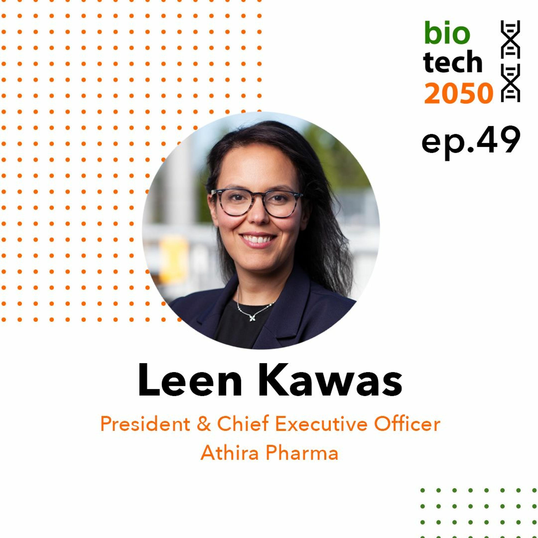 49. Restoring connections for neurodegenerative diseases, Leen Kawas, CEO, Athira Pharma