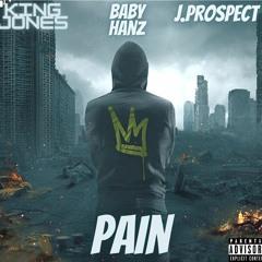 Pain ft. Baby Hans & J. Prospect