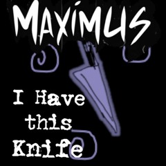 I Have this Knife (Single)