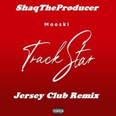ShaqTheProducer - Mooski Track Star(Jersey Club Remix)