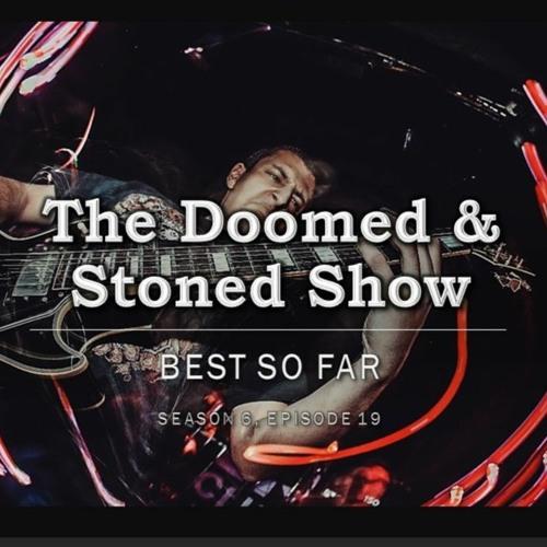 The Doomed & Stoned Show - Best So Far (S6E19)