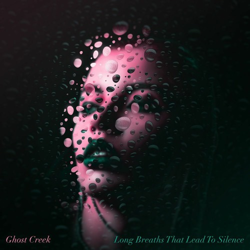 Ghost Creek - long breaths that lead to silence