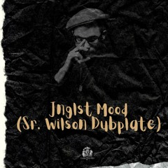 Jnglst Mood (Sr. Wilson Dubplate)