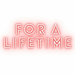 For a Lifetime
