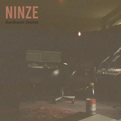 Ninze - Bandraum Stories (Full Album)