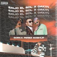 Dakiti X Salio el Sol - Don Omar, Bad Bunny, Jhay Cortez (Gorka Perez Mashup)