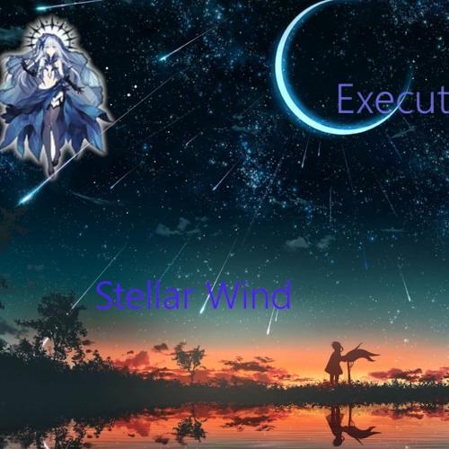 Executrix - Stellar Wind