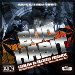 Dj Outside Broadcast & Mc M.A, Feat. Humble Lion & Mav Mizzy - Bud Habit (DnB Mix) (1 Minute Clip)