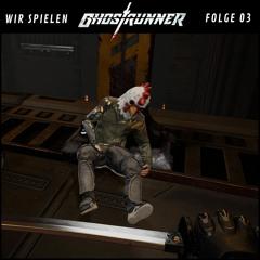 Ghostrunner #03: Architekt-Fanboy Felix