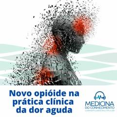 Novo opióide na prática clínica da dor aguda