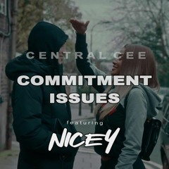 Commitment Issues - Central Cee X NICEY