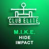 M.I.K.E. - Hide (Progressive Revisited Mix 2008)