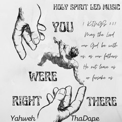 YahwehThaDope - Right There