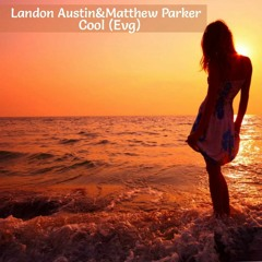 Landon Austin&Matthew Parker - Cool (EvG)