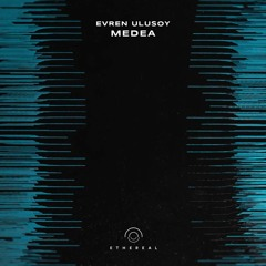 Evren Ulusoy - Medea (Original Mix)