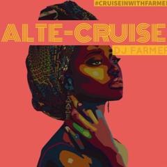 Alte Cruise Mix -  #CrusinWithFarmer